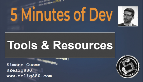 5 minutes of dev Tools and Resources from Zelig880
